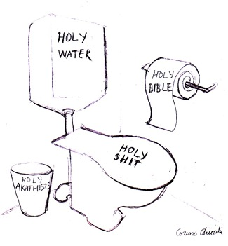 The holy toilet or the holy church - Holy bible holy water holy akatists and holy shit